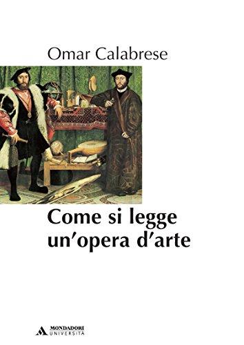 COME SI LEGGE UN'OPERA D'ARTE COME SI LEGGE UN'OPERA D'ARTE (Manuali)