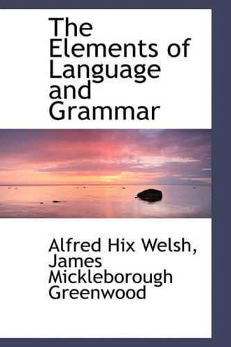 The Elements of Language and Grammar