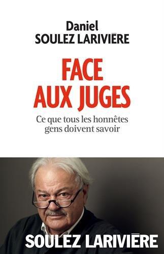 Face aux juges: Ce que tous les honnêtes gens doivent savoir