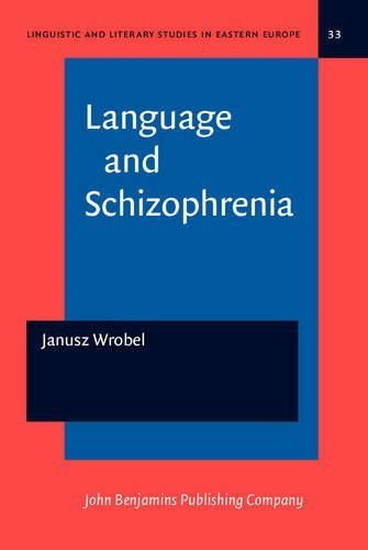 Language and Schizophrenia (Linguistic and Literary Studies in Eastern Europe) by Janusz Wrobel (1989-01-01)