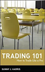 Trading 101: How to Trade Like a Pro (Wiley Trading)