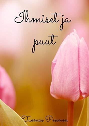 Ihmiset ja puut (Finnish Edition) por Tuomas Pesonen