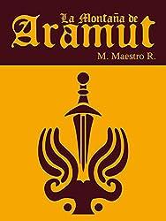 La Montaña de Aramut: Primera parte de la Trilogía de Los Clanes (Spanish Edition)