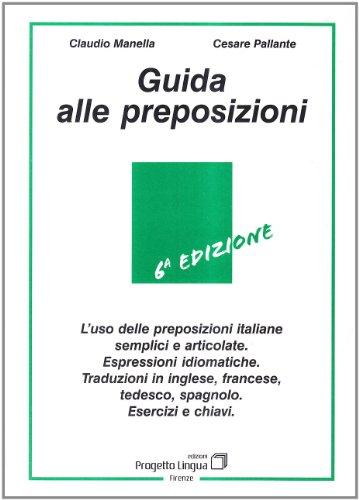 Guida alle preposizioni (L'italiano per stranieri) por Claudio Manella