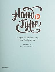 Hand to Type: Scripts, Hand-Lettering and Calligraphy