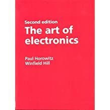 The Art of Electronics South Asian Edition by Paul Horowitz (2006-01-01)