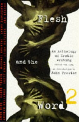 Flesh and the Word: An Anthology of Gay Erotic Writing Bk. 2 by John Preston (Editor, Introduction) (25-Jan-1996) Paperback