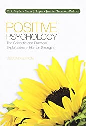 Positive Psychology: The Scientific and Practical Explorations of Human Strengths by C. (Charles) R. (Richard) Snyder (2010-11-09)