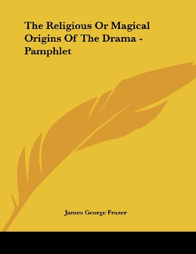 The Religious or Magical Origins of the Drama - Pamphlet