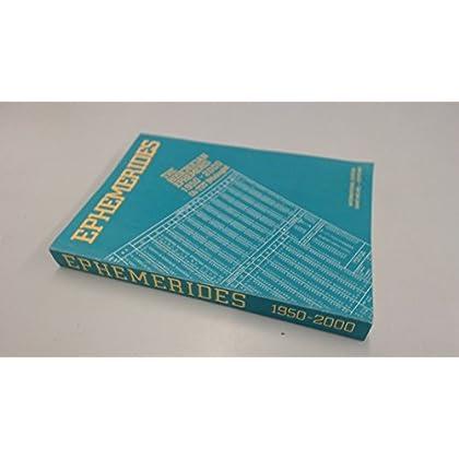 Ephemerides : The Rosicrucian ephemeris 1950-2000 : Oh T.D.T., midnight, international ed.