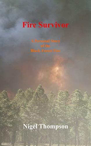 Fire Survivor: A Personal Story of the Black Forest fire (English Edition) -