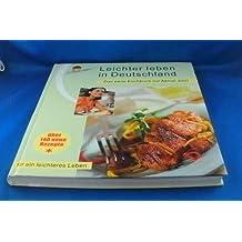 Leichter Leben in Deutschland. Das neue Kochbuch zur Aktion 2007