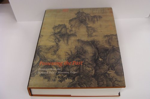 Possessing the Past: Treasures from the National Palace Museum, Taipei by Wen Fong (1996-03-30)