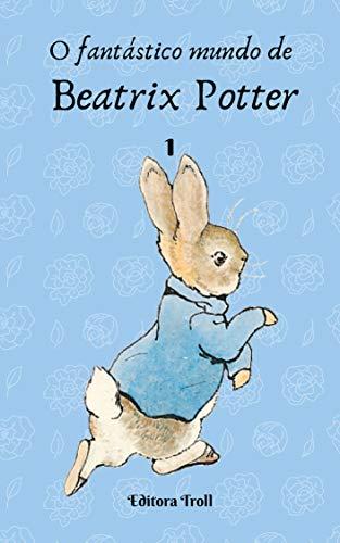O fantástico mundo de Beatrix Potter 1 (Portuguese Edition)