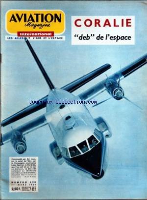 AVIATION MAGAZINE [No 390] du 01/03/1964 - CORALIE - DEB DE L ESPACE - L ACTUALITE AERONAUTIQUE - L EFFORT D AIR FRANCE - SUITE AUX ACCORDS AIR FRANCE - AIR-INTER - - ACTUALITE D AUTREFOIS PAR ANDRE BIE - VOTRE COURRIER - EDITORIAL PAR ROGER CABIAC - L ACTUALITE AERONAUTIQUE - HISPANO-SUIZA - UNE FIRME TOURNEE VERS L AVENIR - LE GRUMMAN HAWKEYE - LE DIAMANT FRANCAIS ET L ELDO EUROPEEN - LE RIZ EST AMER PAR JACQUES DUBOURG - AVEC L AVIATION LEGERE PAR LUCIENNE BIANCOTTO - PARACHUTISME P