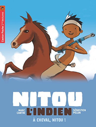 Nitou l'Indien, Tome 9 : A cheval, Nitou ! par Marc Cantin, Sébastien Pelon