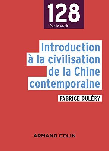 Introduction à la civilisation de la Chine contemporaine par Fabrice Duléry