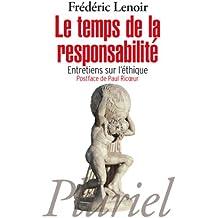 Le temps de la responsabilité: Entretiens sur l'éthique