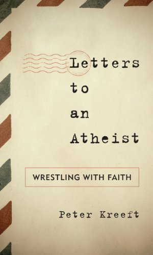 Letters to an Atheist: Wrestling with Faith (Sheed & Ward Books)