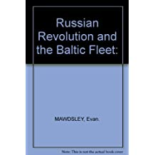 Russian Revolution and the Baltic Fleet: