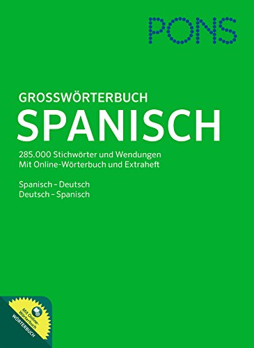 PONS Großwörterbuch Spanisch: Spanisch - Deutsch / Deutsch - Spanisch. 285.000 Stichwörter und Wendungen. Mit Online-Wörterbuch und Extraheft.