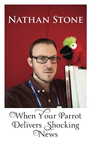 When Your Parrot Delivers Shocking News por Nathan Stone