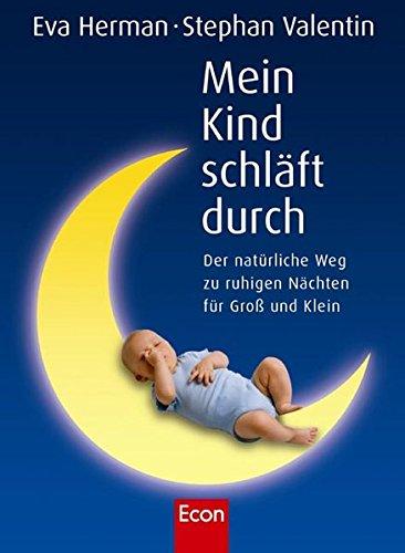 (Mein Kind schläft durch: Der natürliche Weg zu ruhigen Nächten für Gross und Klein)