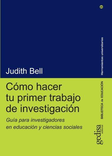 Como Hacer tu Primer Trabajo de Investigacion: Guia para Investigadores en Educacion y Ciencias Sociales (Herramientas Universitarias)
