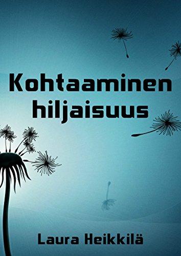 Kohtaaminen Hiljaisuus (Finnish Edition) por Laura  Heikkila