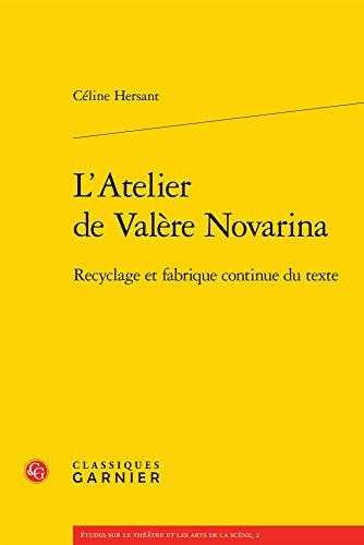 L'atelier de Valère Novarina : Recyclage et fabrique continue du texte