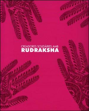 Creadores solidàries amb Rudraksha (Catàlegs d'exposicions)