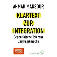 Klartext zur Integration: Gegen falsche Toleranz und Panikmache (German Edition)