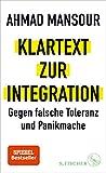 Klartext zur Integration: Gegen falsche Toleranz und Panikmache von Ahmad Mansour