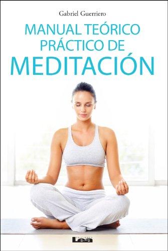 Manual teórico práctico de meditación por Gabriel Guerriero