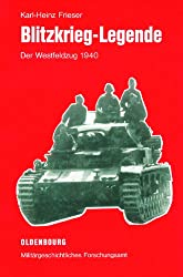 Blitzkrieg-Legende: Der Westfeldzug 1940