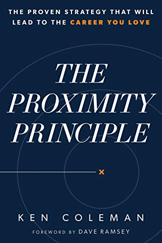 The Proximity Principle: The Proven Strategy That Will Lead to a Career You Love (English Edition) (Dave L Coleman)