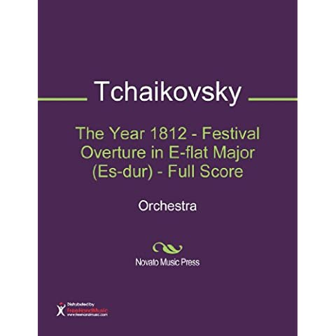 The Year 1812 - Festival Overture in E-flat Major (Es-dur) - Full Score Sheet Music (Orchestra)
