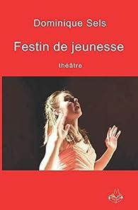 Festin de jeunesse par Dominique Sels