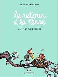 Le Retour à la terre, tome 6 : Métamorphoses par Jean-Yves Ferri