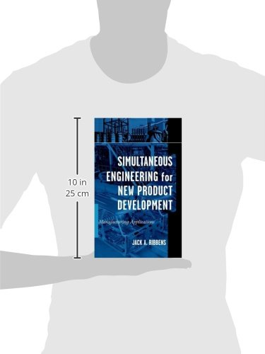 Simultaneous Engineering for New Product Development: Manufacturing Applications