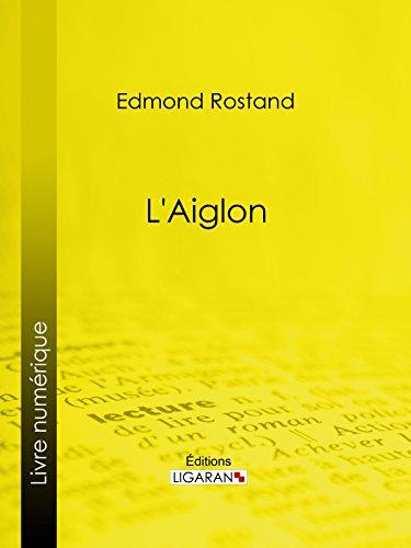 L'Aiglon: Drame en six actes, en vers par Edmond Rostand