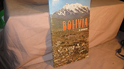 Bolivia in pictures (Visual geography series)