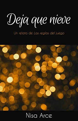 Deja que nieve (un relato de Las reglas del juego) (Spanish Edition)
