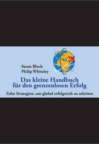 Das kleine Handbuch für den grenzenlosen Erfolg: 10 Strategien, um global erfolgreich zu arbeiten