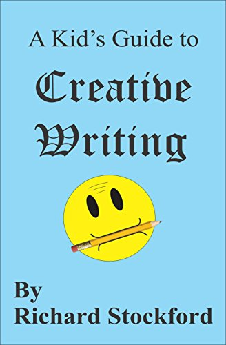 A Kid's Guide to Creative Writing