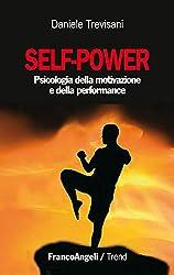Self-power. Psicologia della motivazione e della performance