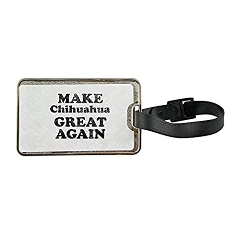 Metal luggage tag with MAKE Chihuahua GREAT AGAIN