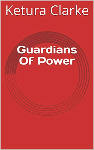 Guardians Of Power (Norwegian Edition) por Ketura Clarke