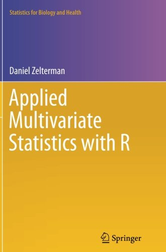 Applied Multivariate Statistics with R (Statistics for Biology and Health)