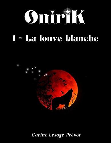 Couverture du livre OniriK - La louve Blanche